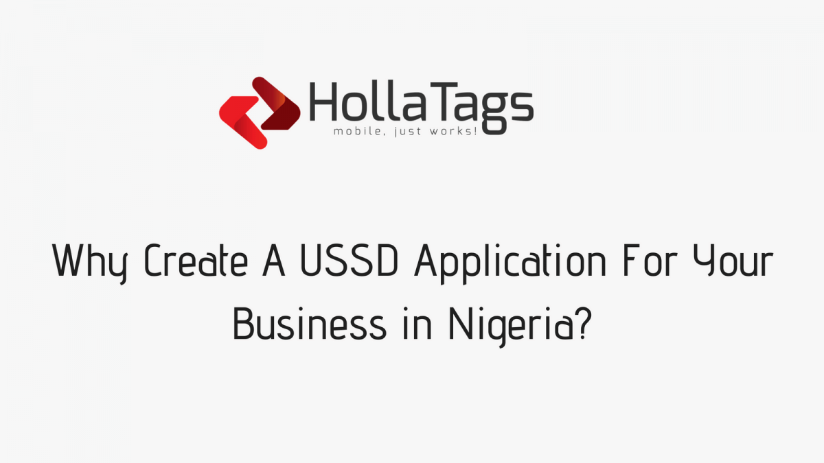 Why Create A USSD Application For Your Business in Nigeria?